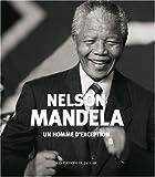 Nelson Mandela - Un homme d'exception