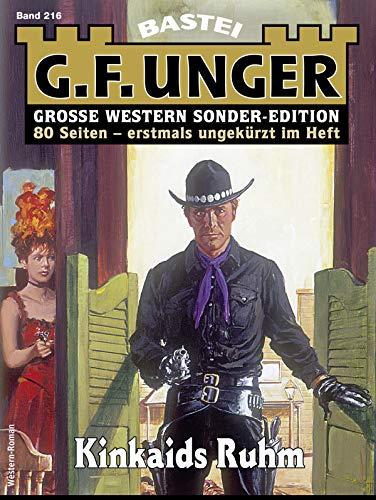 G. F. Unger Sonder-Edition 216 - Western: Kinkaids Ruhm (German Edition)