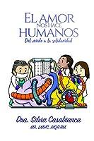 EL AMOR NOS HACE HUMANOS - Del miedo a la solidaridad