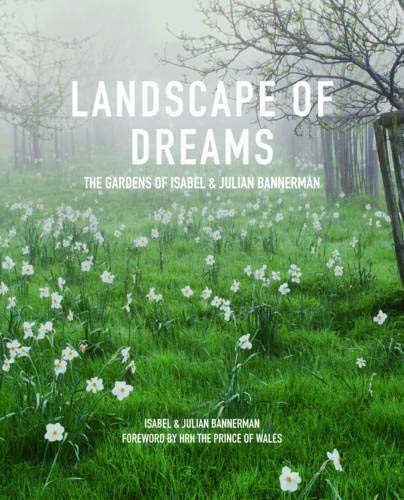 Landscape of Dreams: The Gardens of Isabel and Julian Bannerman