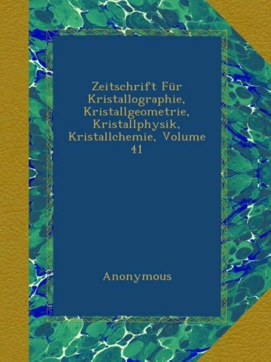 倫理医薬サンダースZeitschrift Fuer Kristallographie, Kristallgeometrie, Kristallphysik, Kristallchemie, Volume 41