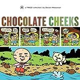 Chocolate Cheeks (Yikes!)