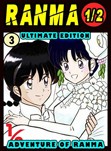 Ultimate Adventure Ranma: Volume 3 - Ranma Manga Novel For Kids Graphic Fantasy Action (English Edition)