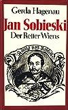 Jan Sobieski. Der Retter Wiens - Gerda Hagenau
