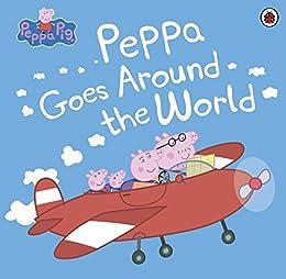 Peppa Pig: Peppa Goes Around the World by [Ladybird]