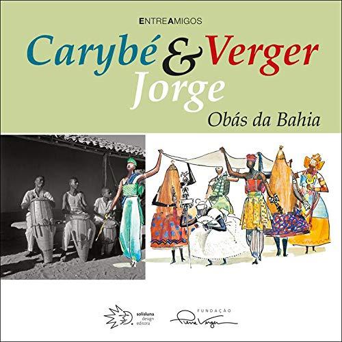 Carybé, Verger & Jorge: Obás da Bahia