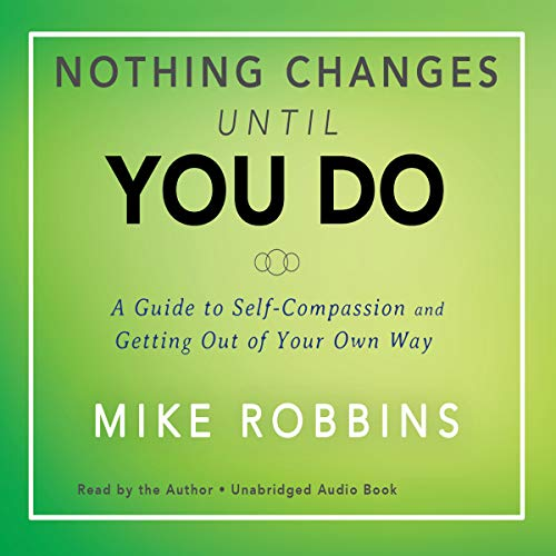 Nothing Changes Until You Do audiobook cover art