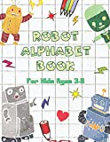 Robot Alphabet Book For Kids Aged 3-8: Cool Coloring Robot Illustrations, Number Coloring, Cool Alphabet Coloring, 120 pages, Large size 8.5 x 11 inches (21.59 x 27.94 cm)