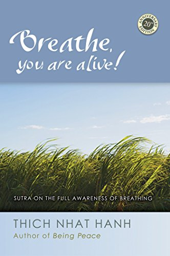 Breathe, You Are Alive: The Sutra On The Full Awareness Of Breathing