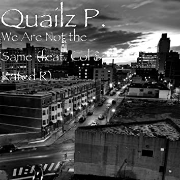 We Are Not the Same (feat. Col & Rated R)