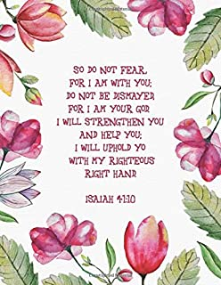 Flower Notebook Isaiah 41:10: Bible Verse Floral Lined Notebook Beautiful Cover 110 Pages 8.5 x 11.0 Inches for Students G...