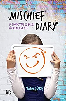 Mischief Diary: 15 funny tales based on real events by [Nada Faris]