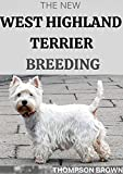 THE NEW WEST HIGHLAND TERRIER BREEDING
