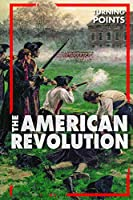 The American Revolution (Turning Points)