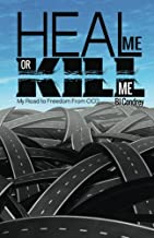 Heal Me or Kill Me: My Road to Freedom From OCD