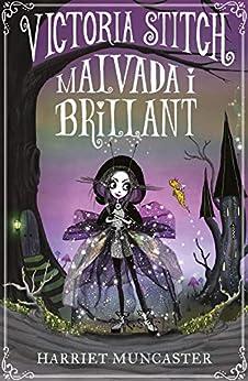 Victoria Stitch: Malvada i brillant (Catalan Edition) by [Harriet Muncaster, Enric Fontvilla Batalla]