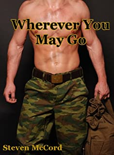 Wherever You May Go (Gay Military Erotica) (Battle for Love: 2)