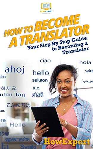 How To Become a Translator: Your Step-By-Step Guide To Becoming a Translator