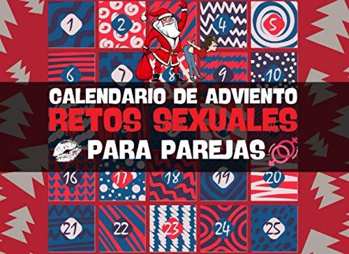 Calendario De Adviento Retos Sexuales Para Parejas: 25 días de placer y juegos sexuales Para animar tu vida sexual y aumentar la libido