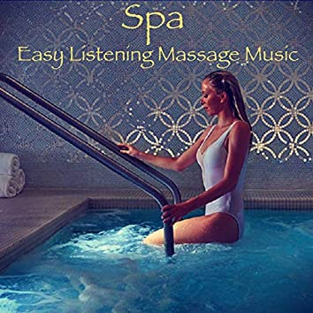 Spa Easy Listening Massage Music – Soothing Chillout for Massage Room & Great Body and Mind Relaxation
