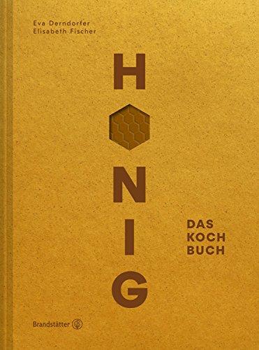 Honig: Das Kochbuch