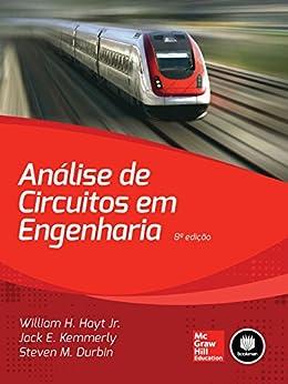Análise de Circuitos em Engenharia (Portuguese Edition) by [Willian H. Hayt Jr., Jack E. Kemmerly, Steven M. Durbin]