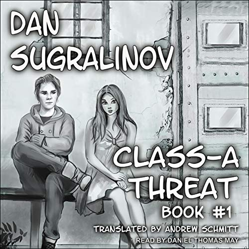 Class-A Threat     Disgardium, Book 1              By:                                                                                                                                 Dan Sugralinov,                                                                                        Andrew Schmitt - translator                               Narrated by:                                                                                                                                 Daniel Thomas May                      Length: 10 hrs and 12 mins     Not rated yet     Overall 0.0