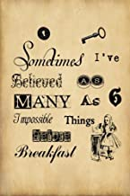 Alice in Wonderland Journal - Sometimes I Have Believed As Many As Six Impossible Things Before Breakfast: 100 page 6