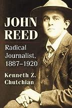 John Reed: Radical Journalist, 1887-1920