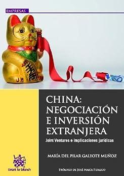 China : Negociación e inversión extranjera (Spanish Edition) by [Pilar Galeote Muñoz]
