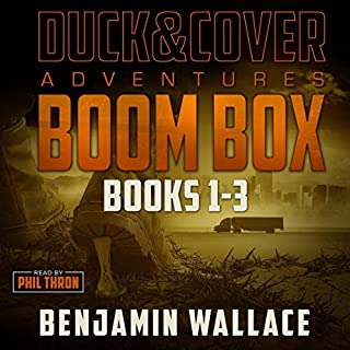 Boom Box      Duck and Cover Adventures Series, Books 1-3              By:                                                                                                                                 Benjamin Wallace                               Narrated by:                                                                                                                                 Phil Thron                      Length: 20 hrs and 33 mins     40 ratings     Overall 4.8