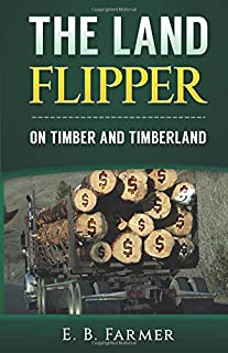 The Land Flipper: on Timber and Timberland