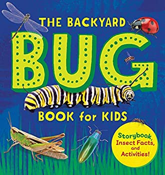 The Backyard Bug Book for Kids  Storybook Insect Facts and Activities  Let s Learn About Bugs and Animals
