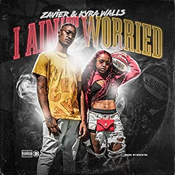 I Ain't Worried (feat. Kyra Walls)