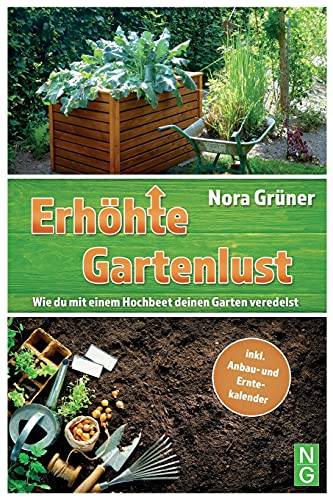 Hochbeet Buch: Erhöhte Gartenlust! Wie du mit einem Hochbeet deinen Garten veredelst.: inkl. Anbau- und Erntekalender & DIY Bauanleitung. Hochbeet ... & Balkon. (Permakultur, Selbstversorger)