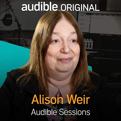 Alison Weir     Audible Sessions: FREE Exclusive Interview              De :                                                                                                                                 Alison Weir,                                                                                        Robin Morgan                               Lu par :                                                                                                                                 Alison Weir,                                                                                        Robin Morgan                      Durée : 15 min     Pas de notations     Global 0,0