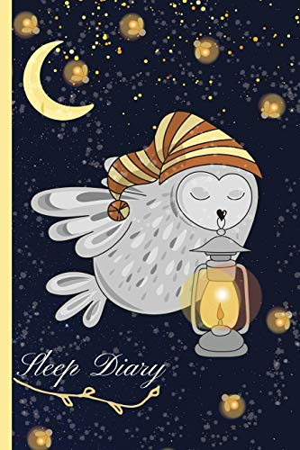 Sleep Diary: Cute Owl Sleep Monitor Journal | Track & Manage Sleep & Insomnia - To Help & Aid The Relief Of Sleep Problems | Daily Sleep Journal Tracker