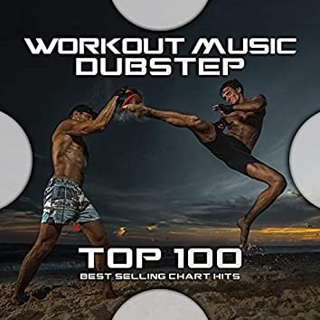 Workout Music Dubstep Top 100 Best Selling Chart Hits