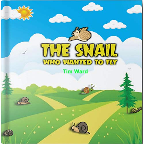The Snail Who Wanted to Fly cover art