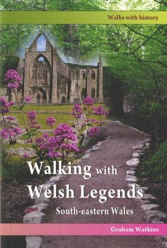 Walking with Welsh Legends: South-eastern Wales
