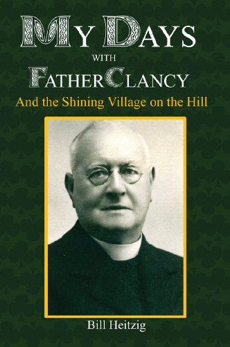 My Days with Father Clancy: And the Shining Village on the Hill
