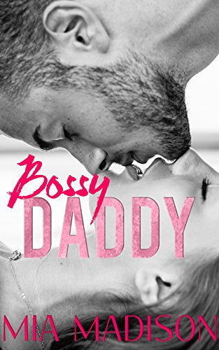 Bossy Daddy: A younger woman older man office romance