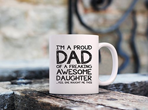 Proud Dad Of A Awesome Daughter Funny Coffee Mug - Best Gifts for Dad from Daughter - Unique Valentine's Day Gag Dad Gifts from Daughter - Cool Birthday Present Idea for Men, Him - Fun Novelty Cup