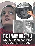The Handmaids Tale Dots Lines Swirls Coloring Book: The Handmaids Tale Activity Color Books For Adults, Tweens