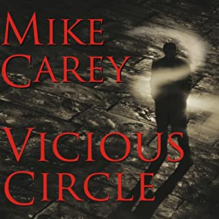 Vicious Circle                   By:                                                                                                                                 Mike Carey                               Narrated by:                                                                                                                                 Michael Kramer                      Length: 16 hrs and 44 mins     1,238 ratings     Overall 4.3