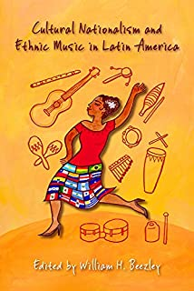 Cultural Nationalism and Ethnic Music in Latin America (0826359752)   Amazon price tracker / tracking, Amazon price history charts, Amazon price watches, Amazon price drop alerts