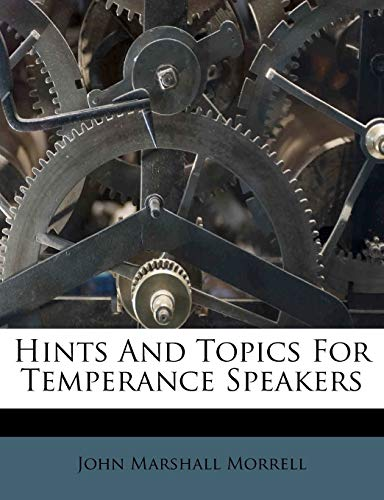 Hints and Topics for Temperance Speakers