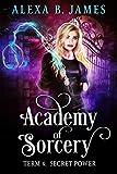 Academy of Sorcery: Term 4: Secret Power (English Edition)