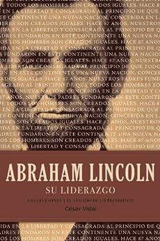 Abraham Lincoln su liderazgo: Las lecciones y el legado de un presidente (Spanish Edition) par [César Vidal]