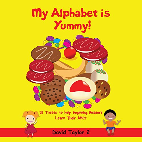 My Alphabet Is Yummy! (2nd Edition)                   By:                                                                                                                                 David Taylor II                               Narrated by:                                                                                                                                 Francie Wyck                      Length: 2 mins     Not rated yet     Overall 0.0
